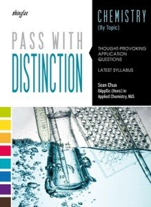Pass with Distinction Topical Chemistry by Sean Chua