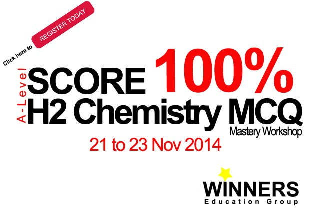 Score 100% A-Level H2 Chemistry MCQ Workshop 2014