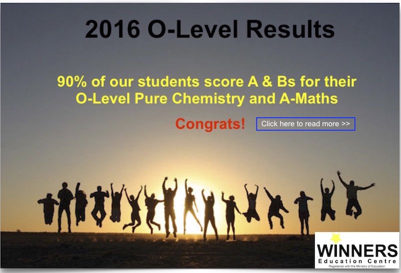 Winners Education Centre Proven Track Record O-Level Results 2016 Pure Chemistry A-Maths